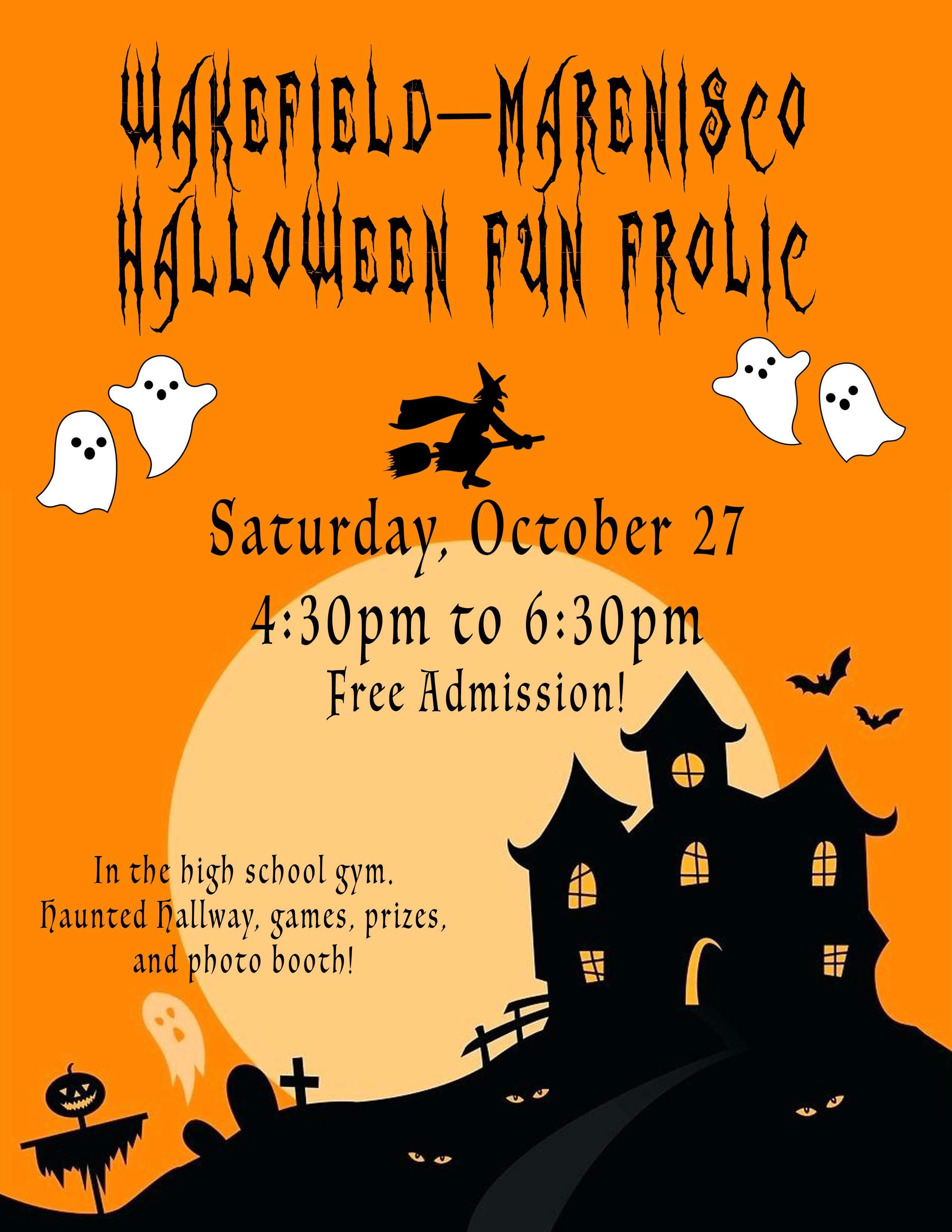 Wakefield-Marenisco Halloween Fun Frolic, on October 27th from 4:30 to 6:30. Free admission, in the high school gym. There's a haunted hallway, games prizes, and photo booth